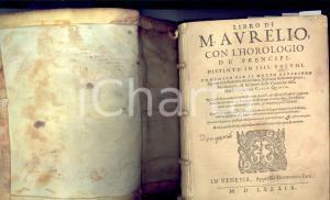 1581 VENEZIA Libro di Marco Aurelio, con l'Horologio de' Prencipi DANNEGGIATO