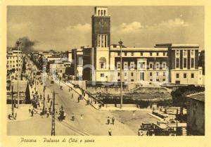 1940 ca PESCARA Veduta del palazzo comunale e del ponte *Cartolina ANIMATA FG NV
