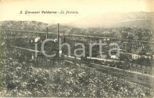 1900 ca SAN GIOVANNI VALDARNO (AR) Veduta della FERRIERA *Cartolina FP NV