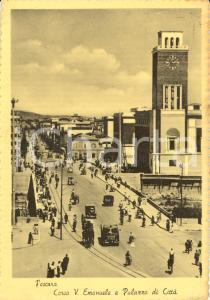 1940 ca PESCARA Corso VITTORIO EMANUELE e Palazzo Comunale *ANIMATA FG VG