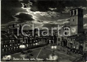 1950 ca LODI Veduta notturna Duomo e Piazza della VITTORIA *Cartolina FG NV