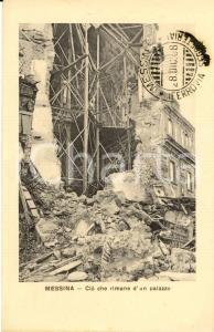 1908 MESSINA Palazzo distrutto da TERREMOTO Annullo celebrativo *Cartolina FP NV