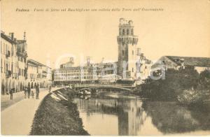 1920 ca PADOVA Ponte di ferro sul BACCHIGLIONE con torre dell'Osservatorio FP NV