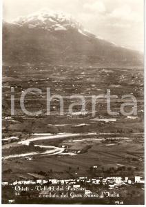 1950 ca CHIETI Gran Sasso d'Italia VALLATA DEL PESCARA *Cartolina FG NV