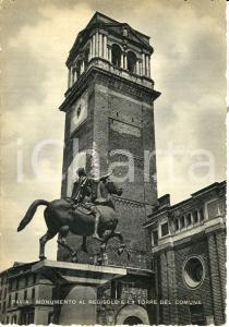 1940 ca PAVIA Monumento al REGISOLE e torre del Comune *Cartolina FG NV