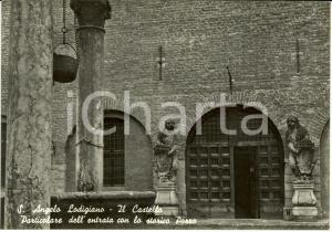1960 ca SANT'ANGELO LODIGIANO (LO) Entrata CASTELLO con pozzo *Cartolina FG NV