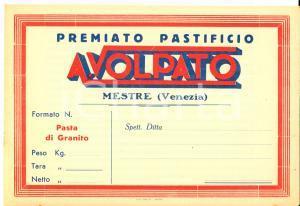 1930 ca MESTRE (VE) Pastificio VOLPATO - Etichetta spedizioni pasta di granito