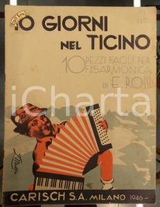 1946 Erica Lucia ROSSI 10 giorni nel Ticino - Pezzi per fisarmonica *Ed. CARISCH