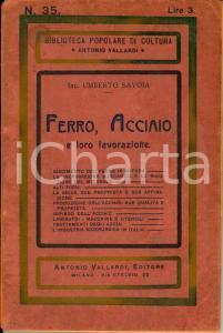 1928 Umberto SAVOIA Ferro, acciaio e loro lavorazione *VALLARDI Coltura popolare