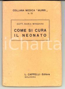 1932 BOLOGNA Maria MINGHINI Come si cura il neonato *Collana Medica MURRI