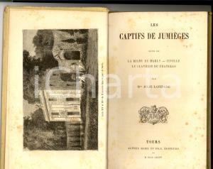 1885 Julie LAVERGNE Les Captifs de Jumièges - La Diane de Merly  *Tours - MAME'