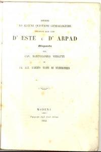 1864 VERATTI Quistioni genealogiche relative alle case D'Este e D'Arpad