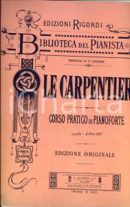 1893 Adolphe LE CARPENTIER Corso pratico di pianoforte *Ed. RICORDI MILANO