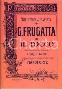 1920 ca Giuseppe FRUGATTA Il tocco - Scuola moderna pianoforte *Ed. RICORDI