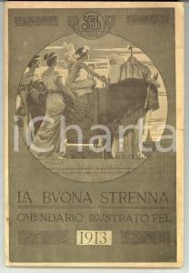 1913 TORINO LA BUONA STRENNA *Calendario illustrato 110 pp. - La Buona Stampa