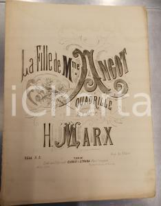 1870 ca Henri MARX La fille de M.me ANGOT Quadrille pour piano *GIUDICI E STRADA
