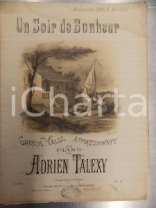 1880 ca Adrien TALEXY Un soir de bonheur - Valse appassionnée *Spartito LUCCA