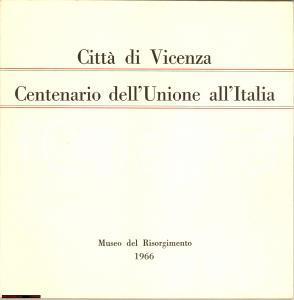 1966 VICENZA Centenario Unione all'Italia libretto