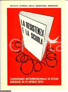 1970 BRESCIA La Resistenza e la scuola Convegno