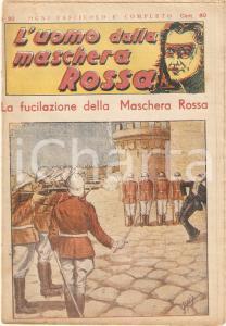 1936 L'UOMO DALLA MASCHERA ROSSA Fucilazione della Maschera Rossa *Rivista n°20
