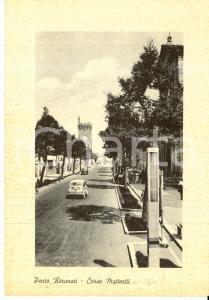 1960 ca PORTO RECANATI (MC) Corso Matteotti *Cartolina FG NV