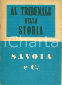 1944 IGNIFER Al Tribunale della Storia SAVOIA traditori dell'ITALIA *Pamphlet