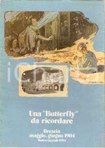 1984 BRESCIA Teatro Grande MADAMA BUTTERFLY Ottantesimo anniversario