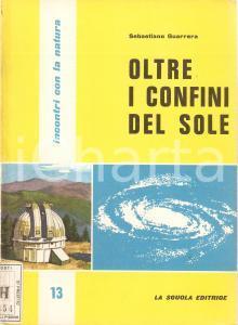 1960 INCONTRI CON LA NATURA 13 Sebastiano GUARRERA Oltre i confini del sole