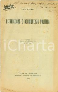 1927 Ugo CONTI Estradizione e delinquenza politica *Invio AUTOGRAFO
