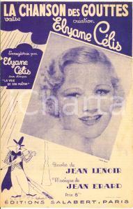 1938 ELYANE CELIS La Chanson des Gouttes *Spartito
