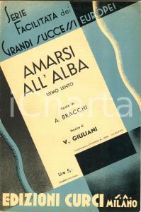 1940 Alfredo BRACCHI Vittorio GIULIANI Amarsi all'alba *Spartito