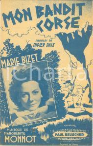 1944 Marie BIZET Mon bandit corse Par. Didier DAIX Mus. Marguerite MONNOT
