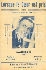 1940 ca Baryton MARCEL'S Lorsque le coeur est pris DAVERDAIN ARIS *spartito