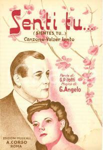 1943 SENTI TU (SIENTES TU)... Parole PITOTTI Musica ANGELO Spartito