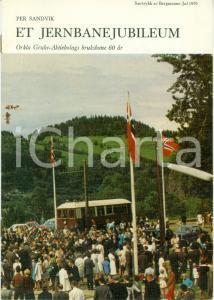1970 Per SANDVIK Et Jernbanejubileum Ferrovia JERNBANE Opuscolo ILLUSTRATO