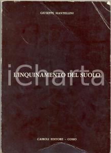 1976 Giuseppe MANTELLINI L'inquinamento del suolo II edizione ampliata CAIROLI