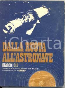 1970 ca DALLA ROUTA ALL'ASTRONAVE  editore TOURING CLUB ITALIANO - TCI