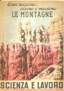 1951 Giuseppe NANGERONI Come nascono vivono muoiono le montagne SCIENZA LAVORO