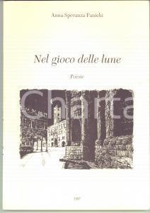 1997 Anna Speranza PANICHI Nel gioco delle lune Poesie con INCISIONI *Prima ed.