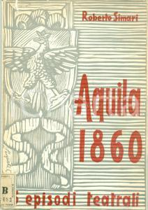 1961 Roberto SIMARI Episodi teatrali L'AQUILA 1860 Risorgimento ILLUSTRATO