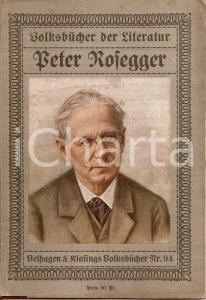 1915 PETER ROSEGGER Biografia Ernst Decsey ILLUSTRATO