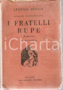 1944 Leonida REPACI I Fratelli Rupe *Casa editrice CESCHINA MILANO