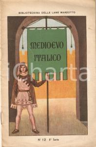 1930 ca BIBLIOTECHINA LANE MARZOTTO Medioevo italico *ILLUSTRATO