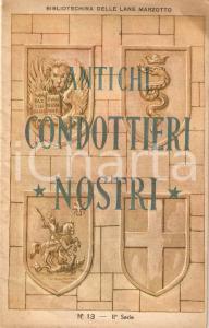 1930 ca BIBLIOTECHINA LANE MARZOTTO Antichi condottieri nostri *ILLUSTRATO