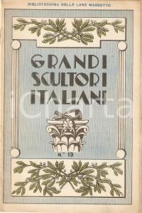 1934 BIBLIOTECHINA LANE MARZOTTO Grandi scultori italiani *ILLUSTRATO