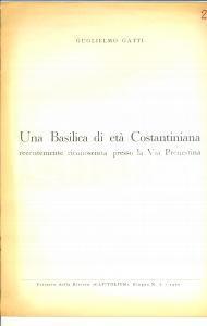 1960 Guglielmo GATTI Basilica Costantiniana PRENESTINA