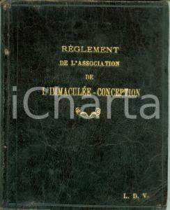 1900 PARIS Règlement de l'Association de l'Immaculée Conception *Pubblicazione