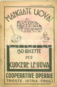 1930 TRIESTE Cooperative operaie ISTRIA FRIULI Ricette per uova DANNEGGIATO