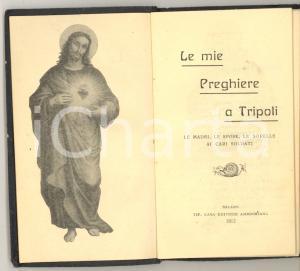 1912 Padre Fulgenzio DEL PIANO Le mie preghiere a TRIPOLI - Ed. Ambrosiana