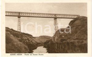 1935 ca ADDIS ABEBA (ETIOPIA) A.O.I. Ponte sul fiume AWASH *Cartolina FP NV